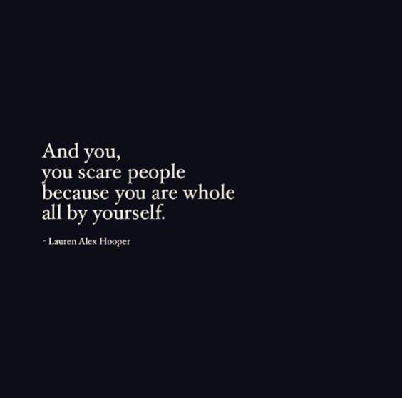 Love yourself...it intimidates people...