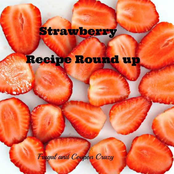 For the love of Strawberries Recipe round up