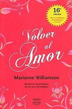 VOLVER AL AMOR  MARIANNE WILLIAMSON  SIGMARLIBROS