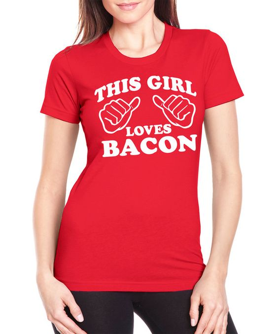 Look at this SignatureTshirts Red 'This Girl Loves Bacon' Fitted Tee on #zulily today!