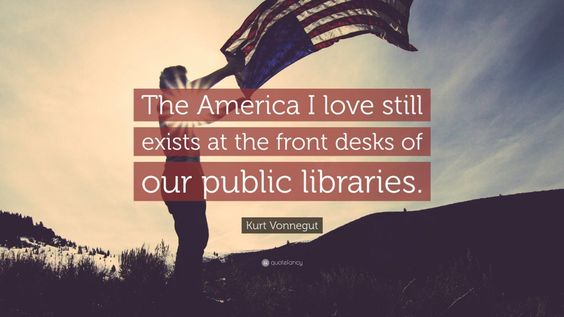 Kurt Vonnegut quote about libraries: