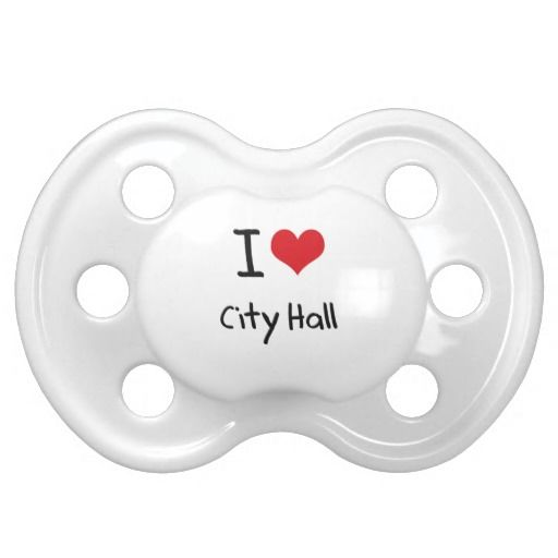 I love City Hall Baby Pacifiers