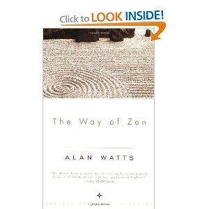 The Way of Zen [Paperback]  Alan W. Watts (Author)