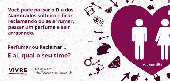 """Todo ano é comemorado o Dia dos Namorados e a equipe Vivreshop fica feliz em perfumar casais por todo o Brasil. Mas esse ano pensamos também em você que é solteiro e está cansado de ouvir falar nesta data e imaginar a sua tia perguntando dos """"namoradinhos ou namoradinhas"""".   O Dia dos Namorados tem tudo pra ser cheiroso, seja pra solteiros ou compromissados... Basta você nos deixar perfumar: http://perfumes.ofertas.vivreshop.com.br/diadosnamorados/?origem=pinterestazclick <3"""