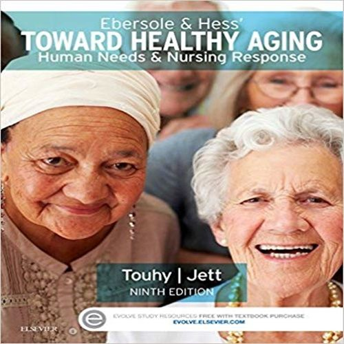 Ebersole And Hess Toward Healthy Aging Human Needs And Nursing Response 9th Edition By Touhy And Jett Test Bank Healthy Aging Test Bank Aging