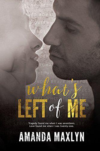 What's Left of Me by Amanda Maxlyn https://www.amazon.com/dp/B00PKNUX5Y/ref=cm_sw_r_pi_dp_x_XLu0xbC1VG8XA