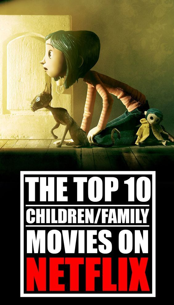 The Top 10 Children And Family Movies On Netflix June 2019 Family Movies Top Family Movies Netflix Movies For Kids