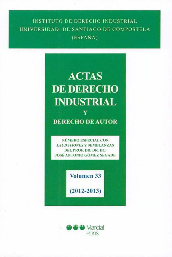Actas de derecho industrial y derecho de autor / Instituto de Derecho Industrial, Universidad de Santiago (España). -  Santiago de Compostela : Universidad de Santiago de Compostela ; Madrid : Marcial Pons, 1996-