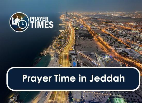 Prayer Time Jeddah Prayer Timings In Jeddah Today Salah Time Table Jeddah Prayer Times Prayers