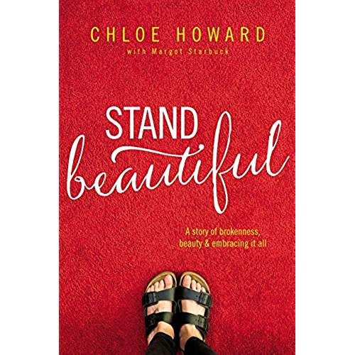 Stand Beautiful A Story Of Brokenness Beauty And Embracing It