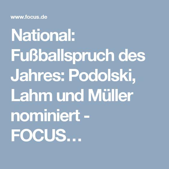 National: Fußballspruch des Jahres: Podolski, Lahm und Müller nominiert - FOCUS…