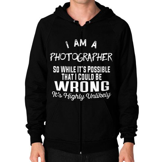 I AM A photographer Zip Hoodie (on man)