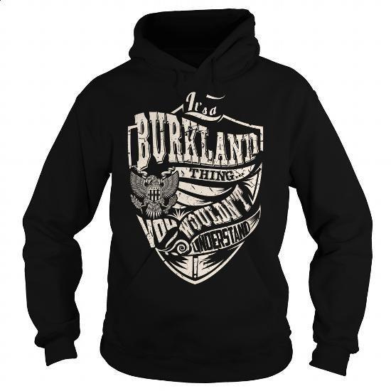 Its a BURKLAND Thing (Eagle) - Last Name, Surname T-Shirt - #shirt prints #qoutes