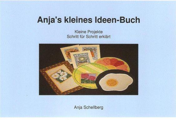 Anjas kleines Ideen-Buch, Taschenbuch, 48 Seiten,farbig,  Hartcover,  limitierte Sonderauflage. Erschienen im epubli-verlag ISBN 978-3-8442-...