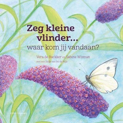 // Sabine Wisman & Vera De Backker - Zeg kleine vlinder... waar kom jij vandaan? // Rups Fladder verpopt na een stevige maaltijd tot koolwitje. Ze vliegt weg, maar verdwaalt. Kan ze de weg naar haar huis nog vinden?