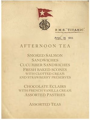 Tea On The Titanic The Menu For The Last Afternoon Yea The