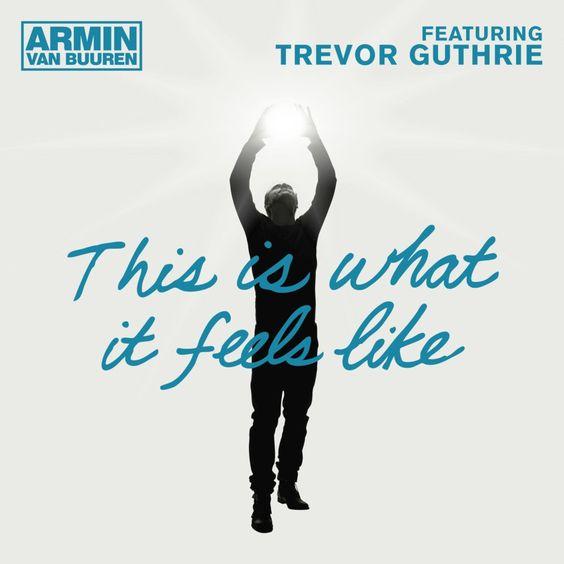Armin van Buuren, Trevor Guthrie – This Is What It Feels Like (single cover art)