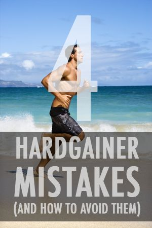 4 Hardgainer Mistakes that are preventing your muscle gains and how to avoid them. Solid advice.