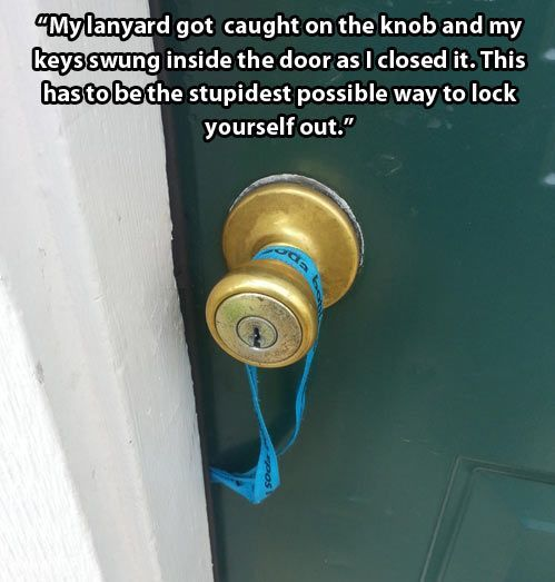 Stupid Way to Get Locked Out