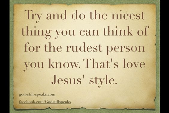 Try to love Jesus' style