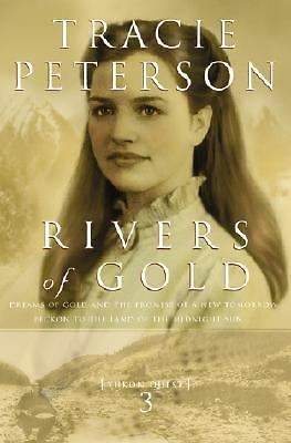 Rivers of Gold Vol. 3 by Tracie Peterson (2002, Paperback, Reprint) -- Good