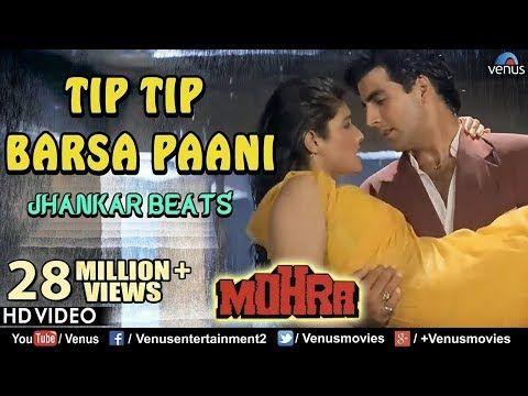 Tip Tip Barsa Paani Full Video Song Jhankar Beats Mohra Akshay Kumar Raveena 90 S Hits Youtube Songs Song Hindi Dj Songs