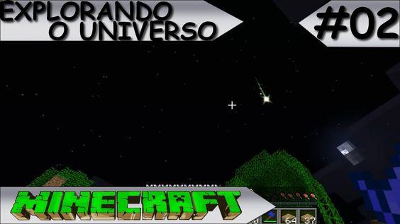 MINECRAFT - EXPLORANDO O UNIVERSO - #02