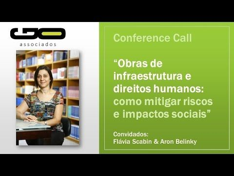 Conference Call - Obras de infraestrutura e direitos humanos