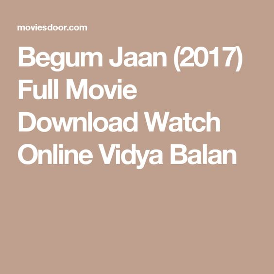 Begum Jaan 720p hindi movie torrent download kickass