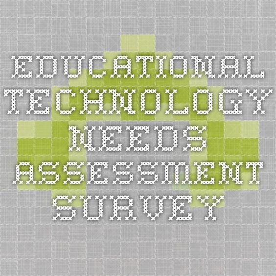 Educational Technology Needs Assessment Survey Technology - needs assessment