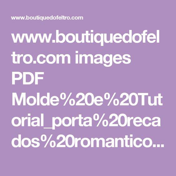 www.boutiquedofeltro.com images PDF Molde%20e%20Tutorial_porta%20recados%20romantico.pdf