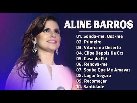 Aline Barros As Melhores Musicas De Hino Musica Evangelica