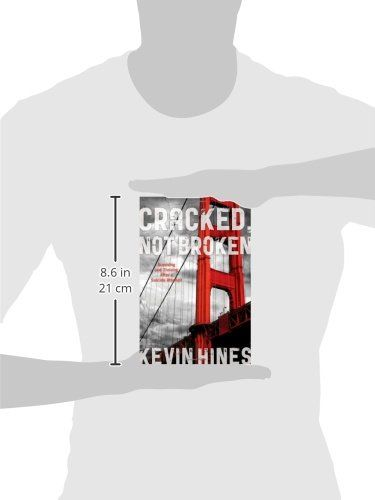 Cracked, Not Broken: Surviving and Thriving After a Suicide Attempt #book #health http://www.healthbooksshop.com/cracked-not-broken-surviving-and-thriving-after-a-suicide-attempt/ The Golden Gate Bridge is one of the most recognizable structures to define a modern city. Yet, for author Kevin Hines the bridge is not merely a marker of a place or a time. Instead, the bridge marks the beginning of his remarkable story. At 19 years old, Kevin attempted to take his own life by jumping off..