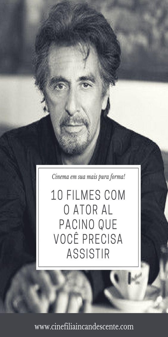 Top10 Dez Filmes Com O Ator Al Pacino Que Voce Precisa Assistir