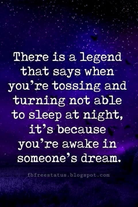 I M Ok I Promise I Just Must Ve Been Awake In Your Dreams It Was A Toss And Turn Kinda Night Good Night Quotes Night Quotes Goodnight Quotes Sweet