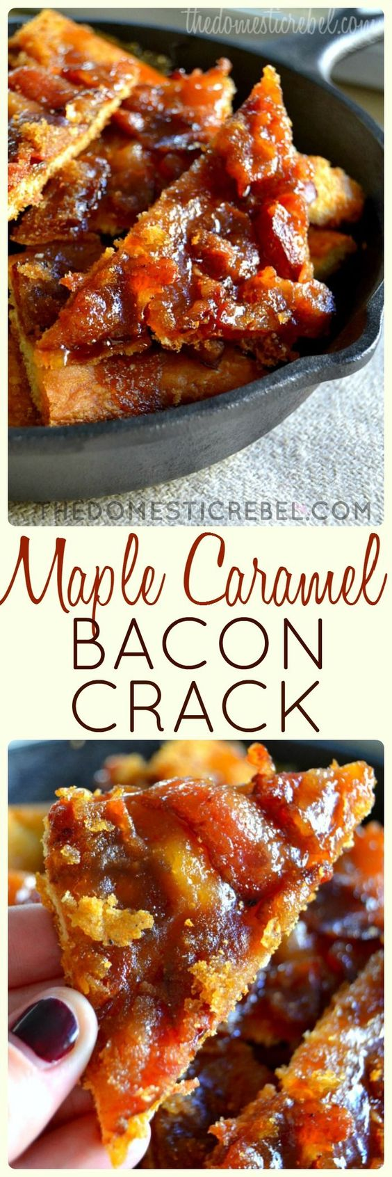 Maple Caramel Bacon Crack Recipe | the domestic REBEL - The Best Easy Party Appetizers and Finger Foods Recipes - Quick family friendly snacks for Holidays, Tailgating and Super Bowl Parties! #horsdoeuvres #appetizers #fingerfoods #tapas #partyfood #christmaspartyfood #newyearsevepartyfood #newyearseve #tailgating #superbowl #easyappetizers
