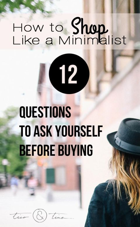 How to Shop Like a Minimalist - 12 Questions to Ask Yourself Before Buying | minimalism, simple living: