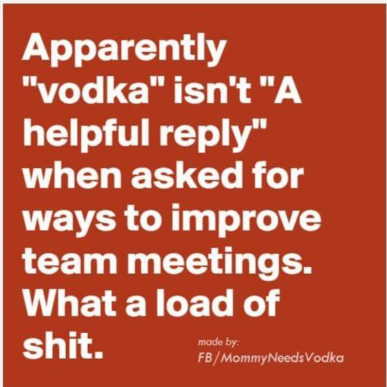 I have actually said this at a meeting- and there was agreement!!!!!