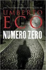 Numero Zero by Umberto Eco - I 84 ECO: