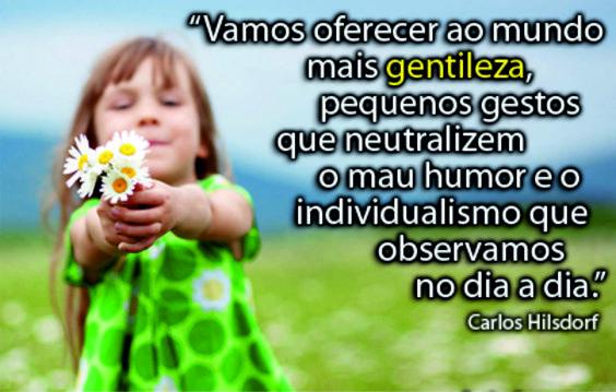 Vamos oferecer ao #Mundo mais #Gentileza!