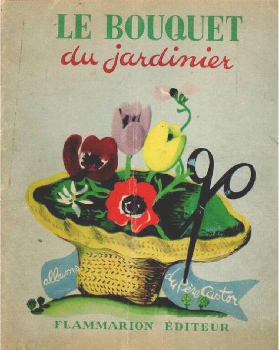 Père Castor Le bouquet du jardinier 1947 (fleurs en couleur)