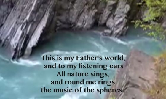 This Is My Father's World.  Praise God! | http://gracevine.christiantoday.com/video/this-is-my-fathers-world-praise-god-3792