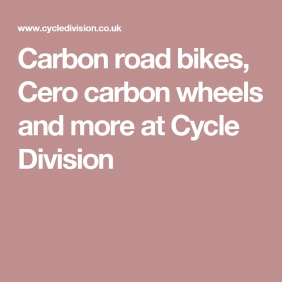 Carbon road bikes, Cero carbon wheels and more at Cycle Division