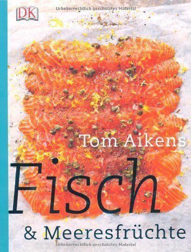 Fisch & Meeresfrüchte von Tom Aikens, http://www.amazon.de/dp/3831014701/ref=cm_sw_r_pi_dp_-uxdrb1TAAADR