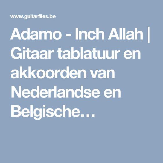 Adamo - Inch Allah | Gitaar tablatuur en akkoorden van Nederlandse en Belgische…