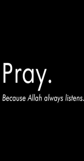 "Pray. Because God ""Allah"" Always Listen"