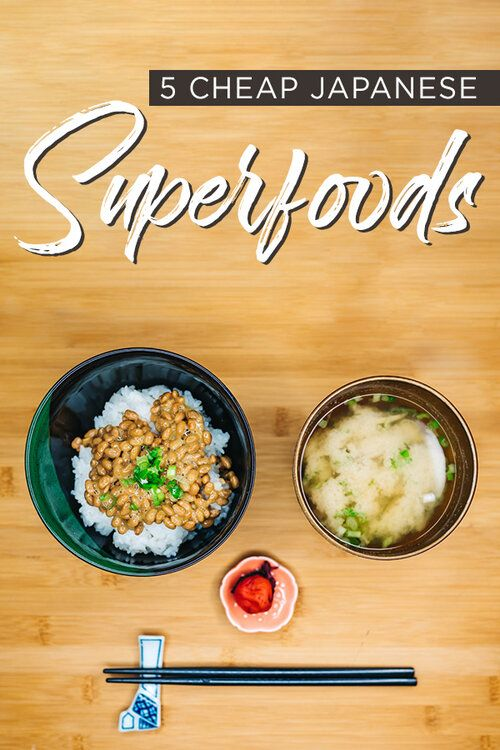 5 Inexpensive Japanese Superfoods That Will Naturally Boost Your Immune System Travel Pockets Japanese Food Traditional Workout Food Food Inspiration