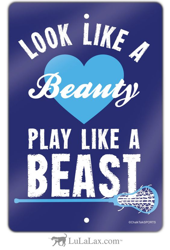 Look like a beauty. Play like a beast! One of our favorite lacrosse quotes - now in a room sign! Select your color and decorate your room or dorm! Only at LuLaLax.com.