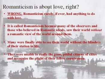 understanding romanticism in the literary works of writers Romantics often embraced the macabre, hence the popularity of gothic novels there was their affinity with the world around them was often evoked in their paintings, for example in the works of constable there is a sense of the limitless potential of man, but also an awareness that life is transitory.
