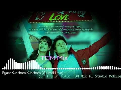 Pyaar Kuncham Kuncham Odia Dj Song Golmal Love Dj Hard Mix Dj T Dj Tutu Fl Studio Mobile Youtube Dj Songs Mixing Dj Songs